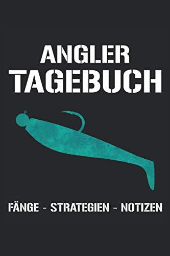 Angler Tagebuch - Fänge Strategien Notizen: Geschenk für Angler mit einem Gummifisch - Angeln Fangbuch Notizbuch Tagebuch - Journal 100 Seiten 6'' x 9'' (15,24cm x 22,86cm) DIN A5 Liniert
