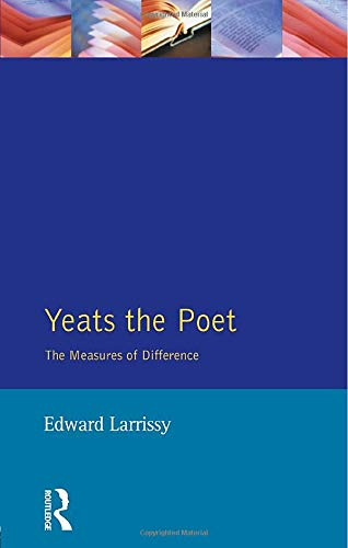 Yeats The Poet: The Measures of Difference