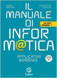 Il manuale di informatica. Applicativi Windows. Per le Scuole superiori. Con CD-ROM. Con espansione online