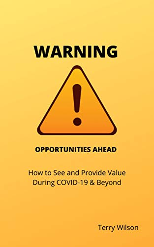 Warning Opportunity Ahead: How to see and provide value during COVID-19 (English Edition)