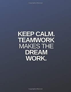 Keep calm. Teamwork makes the dream work.: Lined notebook
