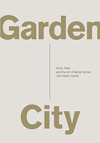 Garden City: Work, Rest, and the Art of Being Humanの詳細を見る
