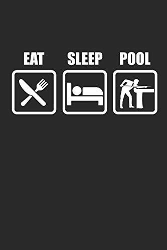 EAT SLEEP POOL: Billard Notizbuch Billiard Notebook Pool Planer Snooker Bullet Journal 6x9