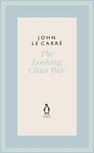 The Looking Glass War (The Penguin John le Carré Hardback Collection)