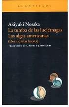 La tumba de las luciernagas & Las algas americanas / The Grave of the Fireflies & The American Seaweed (Narrativa Del Acantilado / Cliff Narrative) (Paperback)(Spanish) - Common
