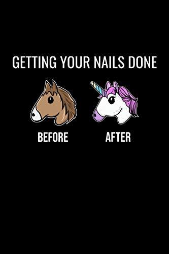 Getting Your Nails Done Before After: Liniertes Notizbuch A5 - Nageldesigner Einhorn Maniküre Fingernägel Kosmetikerin Geschenk