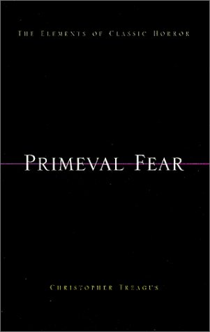 Primeval Fear: The Elements of Classic Horror