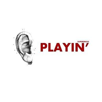Playin'