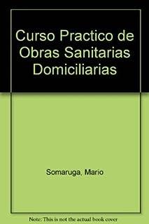 Curso Practico de Obras Sanitarias Domiciliarias (Spanish Edition)