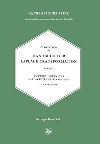 Handbuch der Laplace-Transformation: Band 3: Anwendungen der Laplace-Transformation (Lehrbücher und Monographien aus dem Gebiete der exakten ... der exakten Wissenschaften (19), Band 19)