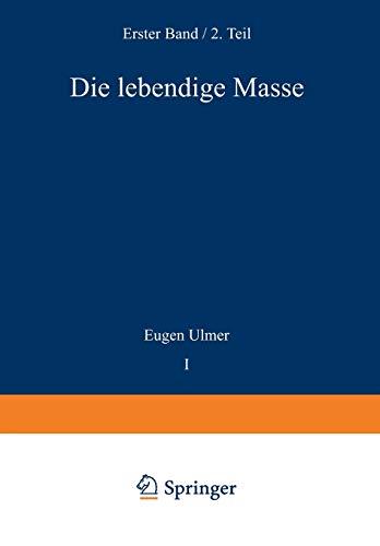Die Lebendige Masse: Zweiter Teil Wachstum und Vermehrung der Lebendigen Masse (Handbuch der mikroskopischen Anatomie des Menschen Handbook of Mikroscopic Anatomy)