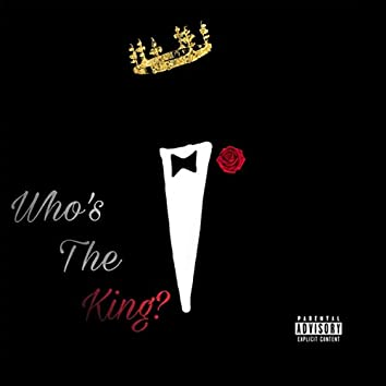 Who's the King (feat. King Zae)