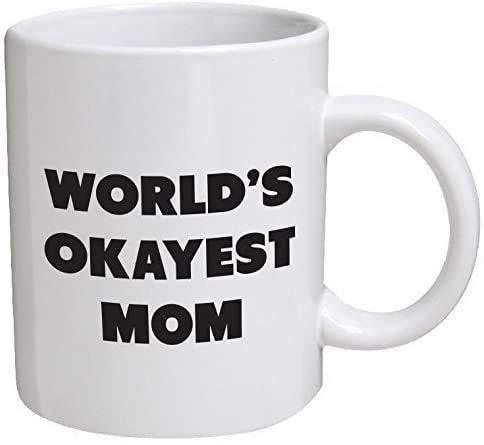 a mug to keep tm mom cups Funny Guy Mugs World's Okayest Mom Ceramic Coffee Mug, White, 11-Ounce