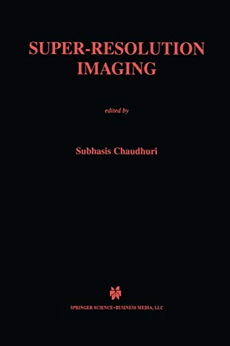 Super-Resolution Imaging (The Springer International Series in Engineering and Computer Science (632), Band 632)