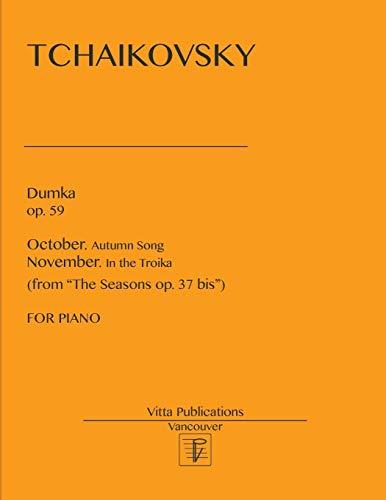 Dumka op. 59. October & November from The Seasons op. 37