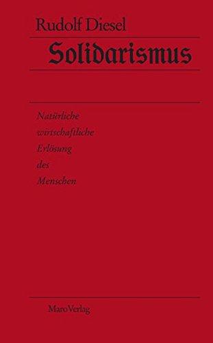 Solidarismus: Natürliche wirtschaftliche Erlösung des Menschen