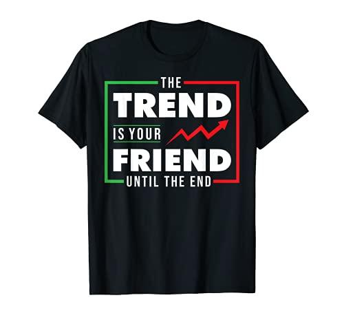 Aktienmarkt Forex Market Trading Der Trend ist dein Freund T-Shirt