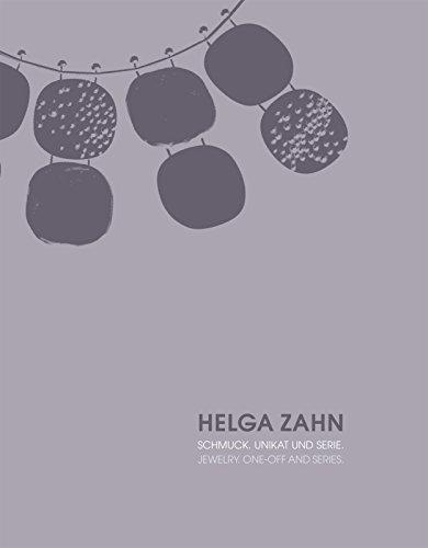 Helga Zahn: Schmuck. Unikat und Serie / Jewelry. One-Off and Series