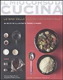 Le basi della cucina mediorientale. 80 ricette illustrate passo a passo. Ediz. illustrata