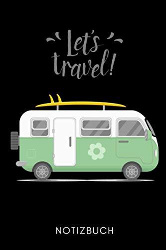 LET'S TRAVEL! NOTIZBUCH: A5 Notizbuch LINIERT Camping Geschenk   Reisetagebuch   Wohnmobil Logbuch   Camping-Liebhaber   Campingtagebuch   Reisen Geschenke   Unterwegs