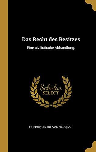 GER-RECHT DES BESITZES: Eine Civilistische Abhandlung.