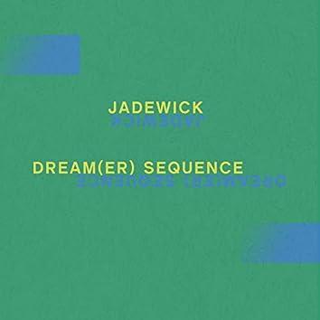 Dream(er) Sequence