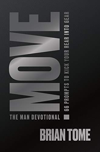 Move, The Man Devotional: 66 Prompts to Kick Your Rear Into Gear
