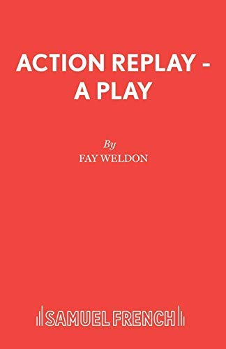 [(Action Replay)] [Author: Fay Weldon] published on (October, 1980)