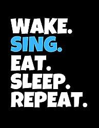 Wake. Sing. Eat. Sleep. Repeat: Calligraphy Practice Notebook, Blank Writing Paper, 8.5