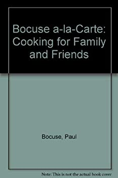 Bocuse a-la-Carte: Cooking for Family and Friends 0948149760 Book Cover
