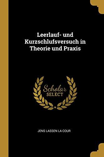 Leerlauf- Und Kurzschlufsversuch in Theorie Und Praxis