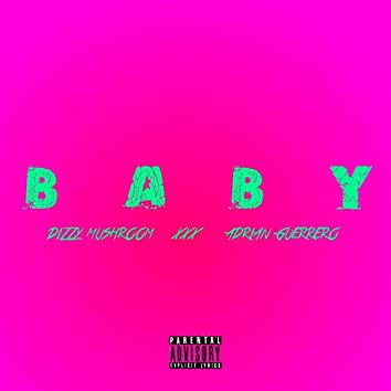 Baby (feat. Dizzy Mushroom)