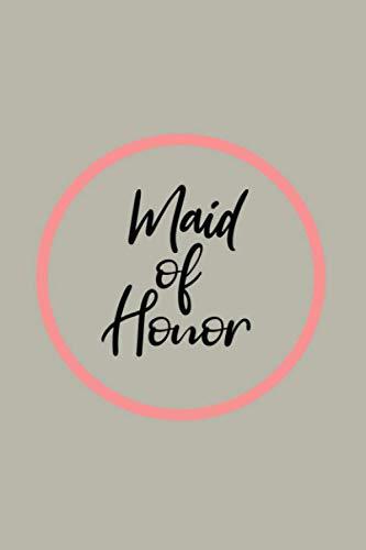 Maid of Honor: Wedding Organizer and Notebook Mini Planner Keepsake Wedding Party Diary