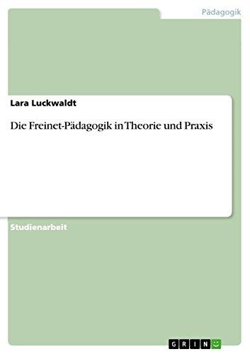 Die Freinet-Pädagogik in Theorie und Praxis