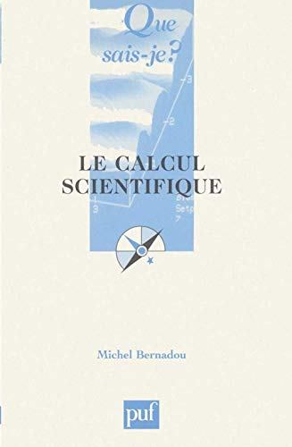 Compare Textbook Prices for Le calcul scientifique  ISBN 9782130517122 by Bernadou, Michel