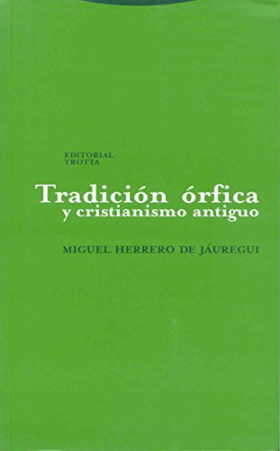 Tradicion orfica y cristianismo antiguo/ Orphic Tradition and Ancient Christianity