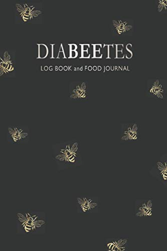 Diabetes Log Book and Food Journal: Glucose Tracker for Women. 2-Year Blood Sugar Level (106 Weeks). Easy Monitoring System. 5 Readings Per Day ... Type 1 and 2. Elegant Cover - Gold and Bees.
