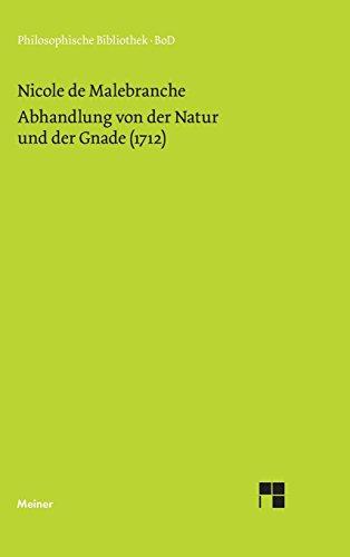 Abhandlung von der Natur und der Gnade (1712) (Philosophische Bibliothek)