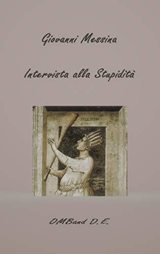 Intervista alla Stupidità (Italian Edition)