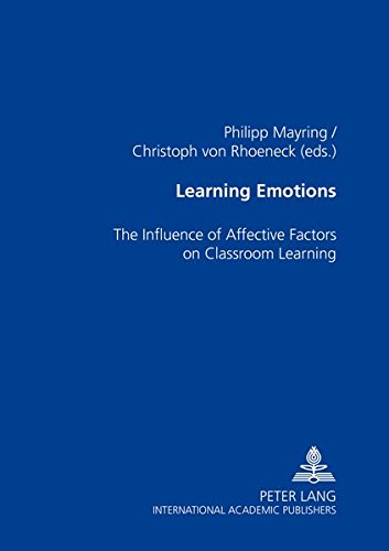 Learning Emotions: The Influence of Affective Factors on Classroom Learning
