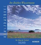 Im Zeichen Wassermann: Der Weg der Freiheit