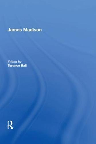 James Madison (International Library of Essays in the History of Social and Political Thought)