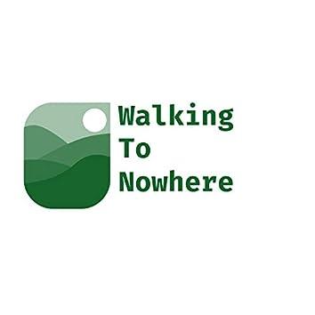 walking to nowhere