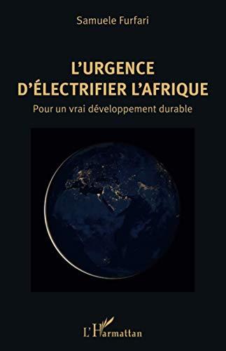 L'urgence d'électrifier l'Afrique: Pour un vrai développement durable