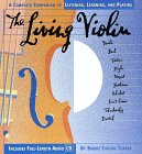 The Living Violin: A Complete Guide to Listening, Learning, and Playing (Cd Music Series , Vol 4)