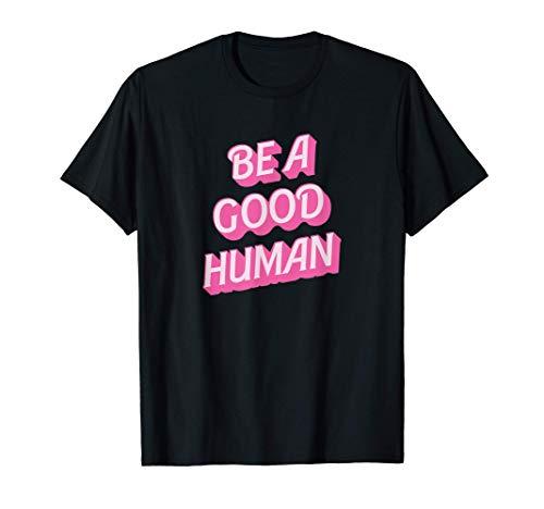 Be A Good Human T-Shirt Vintage Inspirational Tee T-Shirt