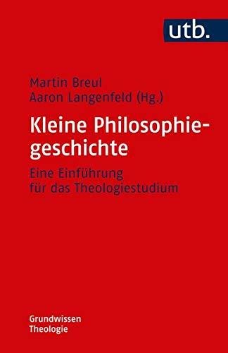 Kleine Philosophiegeschichte: Eine Einführung für das Theologiestudium (Grundwissen Theologie, Band 4746)
