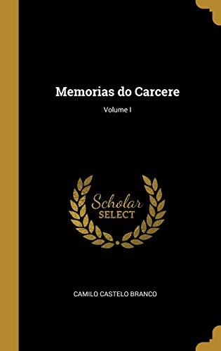 Memorias Do Carcere; Volume I