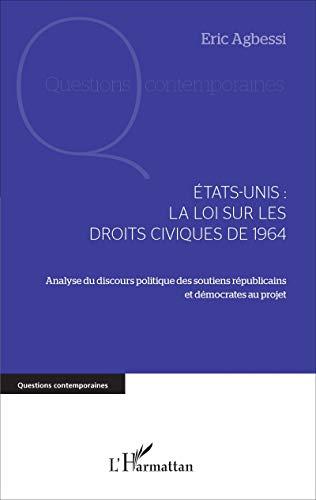 Etats-Unis : la loi sur les droits civiques de 1964: Analyse du discours politique des soutiens républicains et démocrates au projet