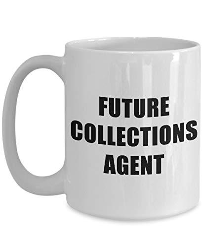 N\A Future Collections Agent - Taza de acrílico Grande para café, Blanco, 11 oz - Profesión, Trabajador, Trabajo de ensueño, cobrar facturas y préstamos vencidos